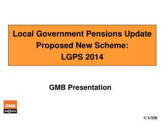 Local Government Pensions Update  Proposed New Scheme:  LGPS 2014
