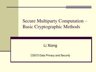 Secure Multiparty Computation – Basic Cryptographic Methods