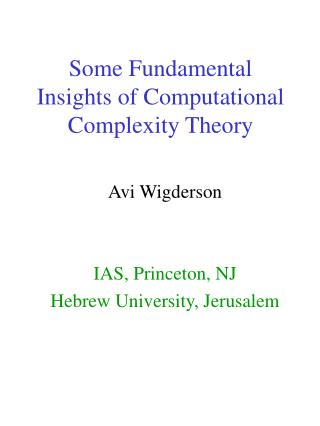 Some Fundamental Insights of Computational Complexity Theory