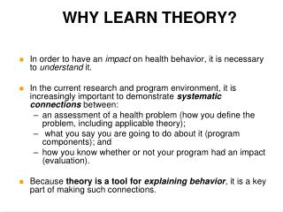 WHY LEARN THEORY?