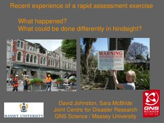 David Johnston, Sara McBride Joint Centre for Disaster Research GNS Science / Massey University
