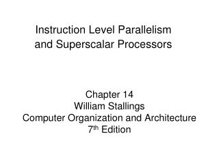 Chapter 14  William Stallings  Computer Organization and Architecture 7 th  Edition