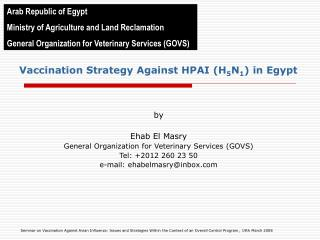 Vaccination Strategy Against HPAI (H 5 N 1 ) in Egypt