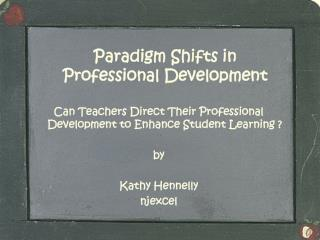 Paradigm Shifts in Professional Development