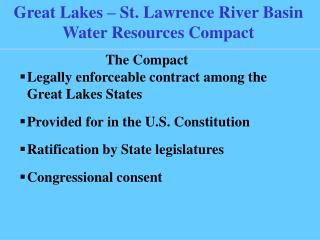 The Compact Legally enforceable contract among the Great Lakes States