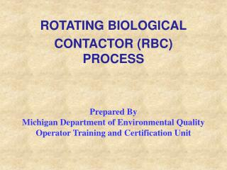 ROTATING BIOLOGICAL CONTACTOR (RBC) PROCESS
