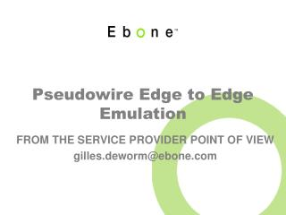 Pseudowire Edge to Edge Emulation