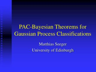 PAC-Bayesian Theorems for Gaussian Process Classifications