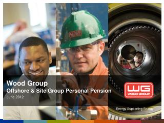 Wood Group   Offshore & Site Group Personal Pension
