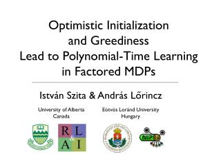 Optimistic Initialization  and Greediness  Lead to Polynomial-Time Learning  in Factored MDPs