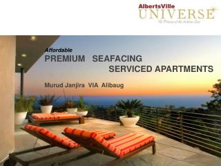 Affordable PREMIUM   SEAFACING                               SERVICED APARTMENTS