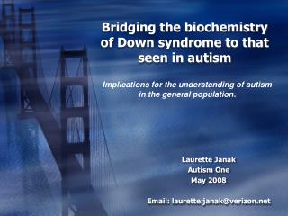 Bridging the biochemistry of Down syndrome to that seen in autism