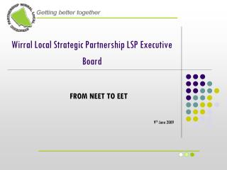 Wirral Local Strategic Partnership LSP Executive Board