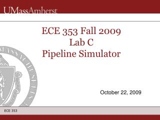 ECE 353 Fall 2009 Lab C Pipeline Simulator