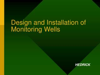 Design and Installation of Monitoring Wells