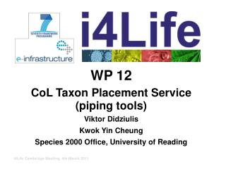 WP 12 CoL Taxon  Placement Service (piping tools) Viktor  Didziulis Kwok Yin Cheung