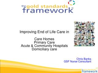 Improving End of Life Care in Care Homes Primary Care  Acute & Community Hospitals
