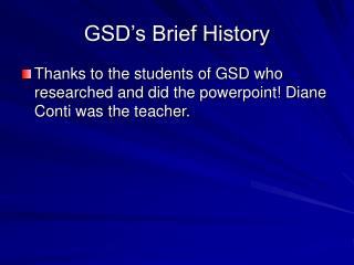 GSD's Brief History