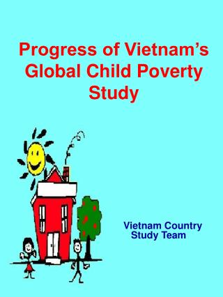 Progress of Vietnam's Global Child Poverty Study