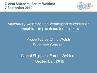 Global Shippers' Forum Webinar 7 September 2012