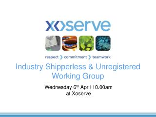 Industry Shipperless & Unregistered Working Group