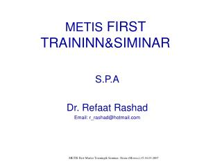 METIS  FIRST TRAININN&SIMINAR
