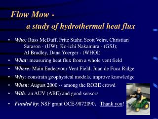 Flow Mow - a study of hydrothermal heat flux