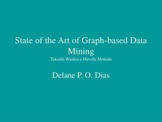 State of the Art of Graph-based Data Mining Takashi Washio e Hiroshi Motoda