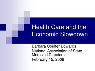 Health Care and the Economic Slowdown