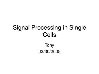 Signal Processing in Single Cells