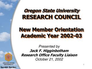 Oregon State University  RESEARCH COUNCIL New Member Orientation Academic Year 2002-03