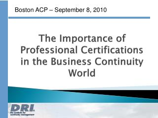 The Importance of Professional Certifications in the Business Continuity World