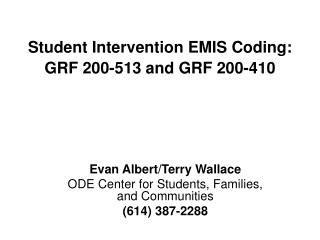 Student Intervention EMIS Coding: GRF 200-513 and GRF 200-410