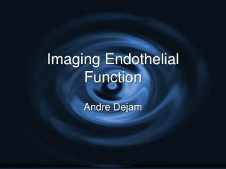 Imaging Endothelial Function