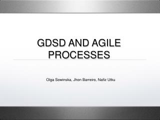 GDSD AND AGILE PROCESSES