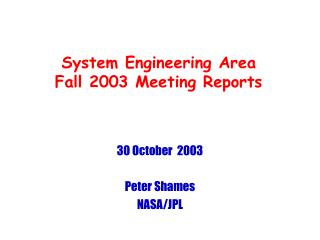 System Engineering Area Fall 2003 Meeting Reports