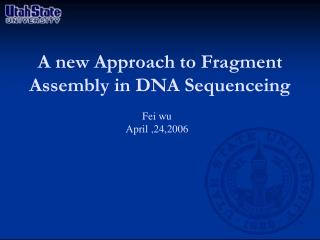 A new Approach to Fragment Assembly in DNA Sequenceing