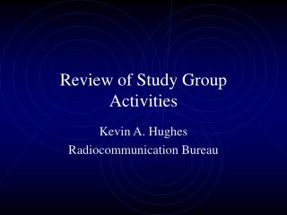Review of Study Group Activities