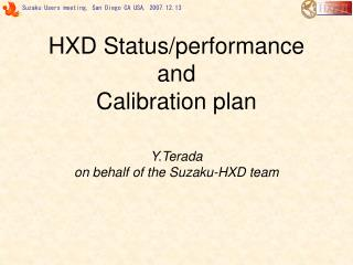 HXD Status/performance and  Calibration plan