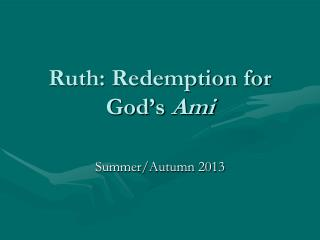Ruth: Redemption for God's  Ami