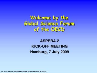 Welcome by the  Global Science Forum  of the OECD
