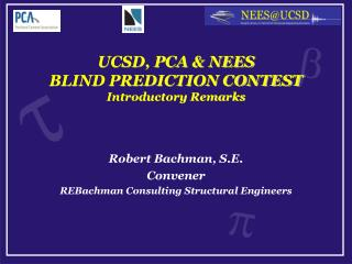 UCSD, PCA & NEES BLIND PREDICTION CONTEST Introductory Remarks