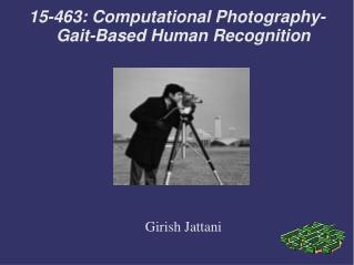 15-463: Computational Photography- Gait-Based Human Recognition