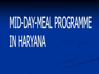 MID-DAY-MEAL PROGRAMME IN HARYANA
