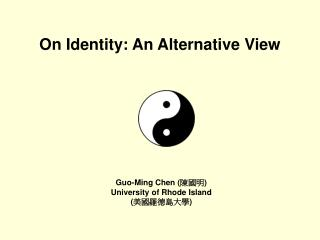 On Identity: An Alternative View