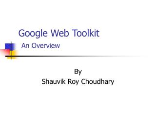 Google Web Toolkit An Overview