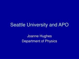 Seattle University and APO