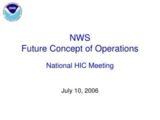 NWS  Future Concept of Operations National HIC Meeting