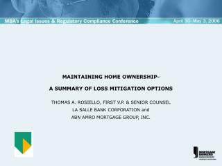MAINTAINING HOME OWNERSHIP- A SUMMARY OF LOSS MITIGATION OPTIONS