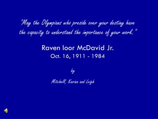 Raven Ioor McDavid Jr. Oct. 16, 1911 - 1984